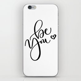 """Be You"" Hand Lettering Art (Black) iPhone Skin"
