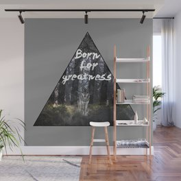 Born for Greatness Wall Mural