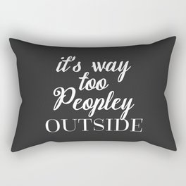 Too Peopley Outside Funny Quote Rectangular Pillow