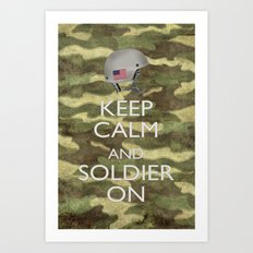 Keep Calm and Soldier On Art Print