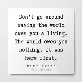 72    | Mark Twain Quotes | 190730 Metal Print