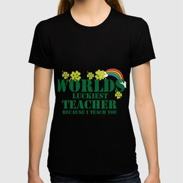 Teacher St Patricks Day Luckiest Teacher T-shirt