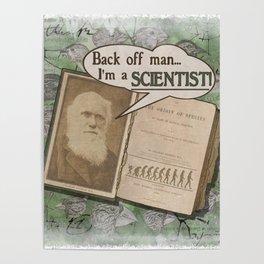 "Charles Darwin: ""Back off man, I'm a SCIENTIST!"" Poster"
