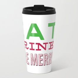 Eat Drink & Be Merry Travel Mug