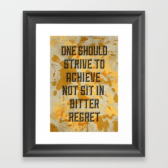One Should Strive... Framed Art Print