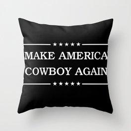 MAKE AMERICA COWBOY AGAIN Throw Pillow