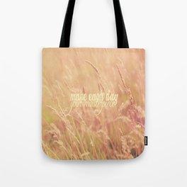 Make Each Day  Tote Bag