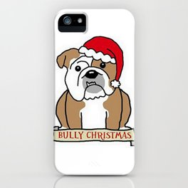 Bully Christmas iPhone Case