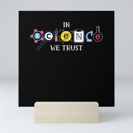 In Science We Trust Shirt Mini Art Print