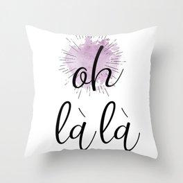 Text Art OH LA LA Throw Pillow