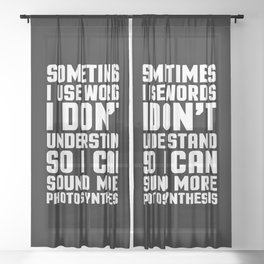 Words I Don't Understand Funny Quote Sheer Curtain