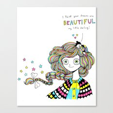I think your dreams are BEAUTIFUL Canvas Print