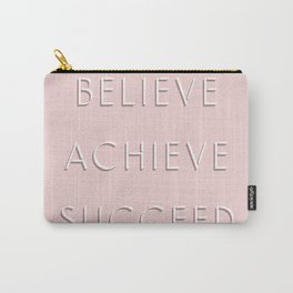 Believe, Achieve, Succeed Carry-All Pouch