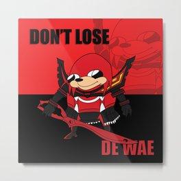 Don't Lose De Wae Metal Print