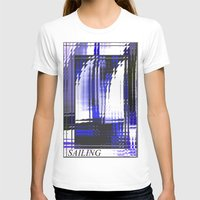 sailing T-shirts featuring Sailing. by capricorn