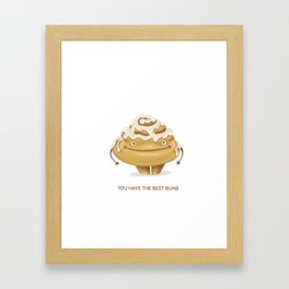 You have the best buns: Greeting Card Framed Art Print