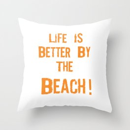 Life is better by the beach Throw Pillow