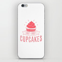 But First Cupcakes (pink) iPhone Skin