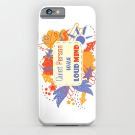 Quiet Person With Loud Mind blue red yellow iPhone Case