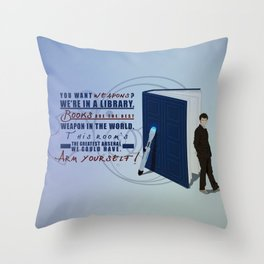 Books are the best weapon in the world Throw Pillow
