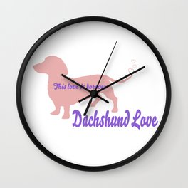 Dachshund love is forever Wall Clock