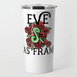 Eve was framed Travel Mug