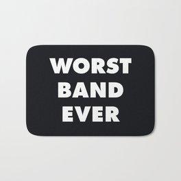 Worst Band Ever Bath Mat
