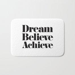 Dream Believe Achieve Bath Mat