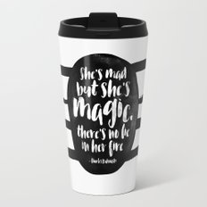 She's mad but she's magic Travel Mug