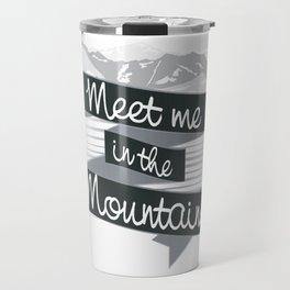 Meet me in the Mountains Travel Mug