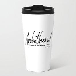 Unbothered - Isaiah 26:3 Travel Mug