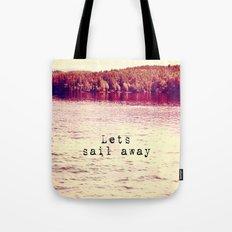 Lets Sail Away Tote Bag