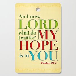 My Hope is in You Cutting Board