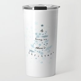 As long as there is Christmas Travel Mug