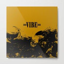 VIBE  Metal Print
