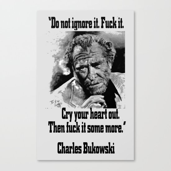 BUKOWSKI quote - FUCK it Canvas Print