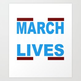 March for Our Lives Shirt Art Print