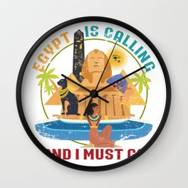 Egypt Is Calling And I Must Go Wall Clock