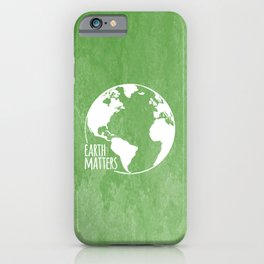 Earth Matters - Earth Day - White Outline On Green Grunge 01 iPhone Case