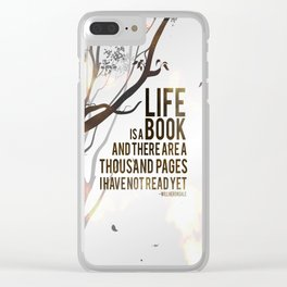 Life is a Book Clear iPhone Case