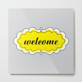 Welcome Sign II Metal Print