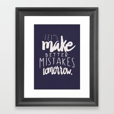 Let's make better mistakes tomorrow - motivation - quote - happiness - inspiration -  Framed Art Print