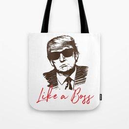 Like A Boss President Donald Trump Sunglasses Tote Bag
