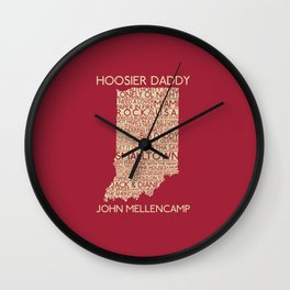 Hoosier Daddy, John Mellencamp, Indiana map art Wall Clock