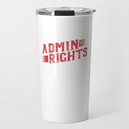 I've Got Admin Rights Travel Mug