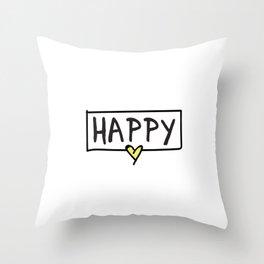 Happy positive type Throw Pillow