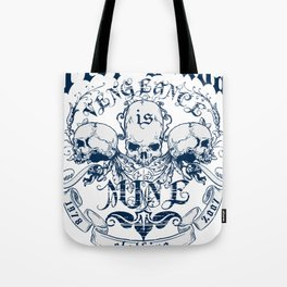 Vengeance is ours Tote Bag