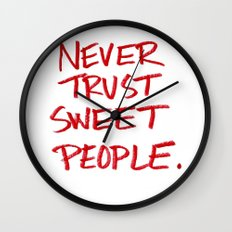 Never Trust Sweet People. Wall Clock