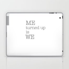 Me turned up Laptop & iPad Skin