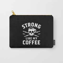 Strong Like My Coffee Carry-All Pouch